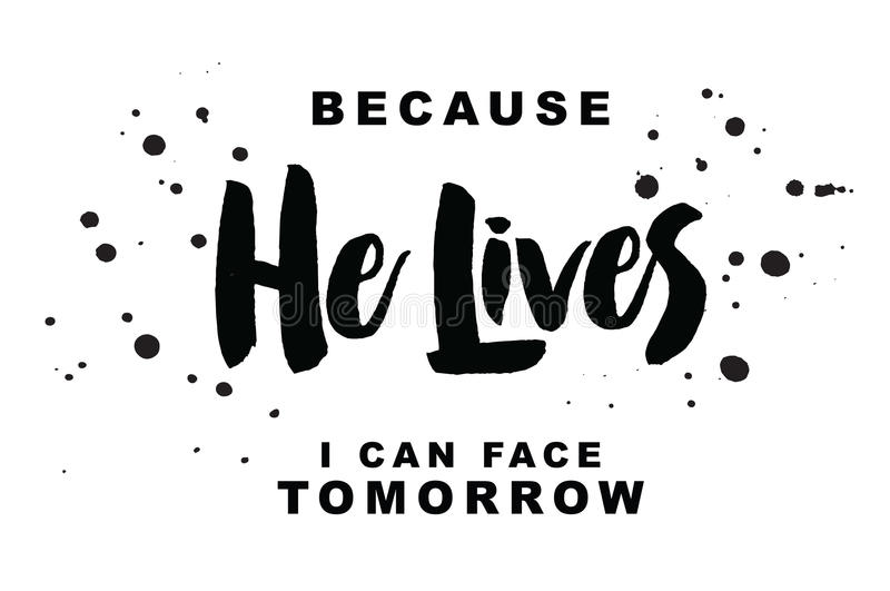 Because He Lives I can Face Tomorrow vector illustration