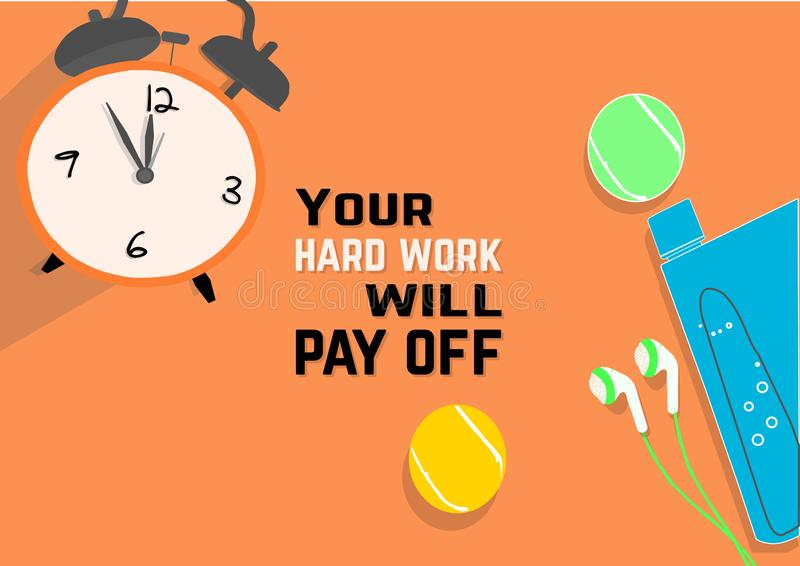 Your hard work will pay off. Fitness motivation quotes. Sport concept royalty free illustration