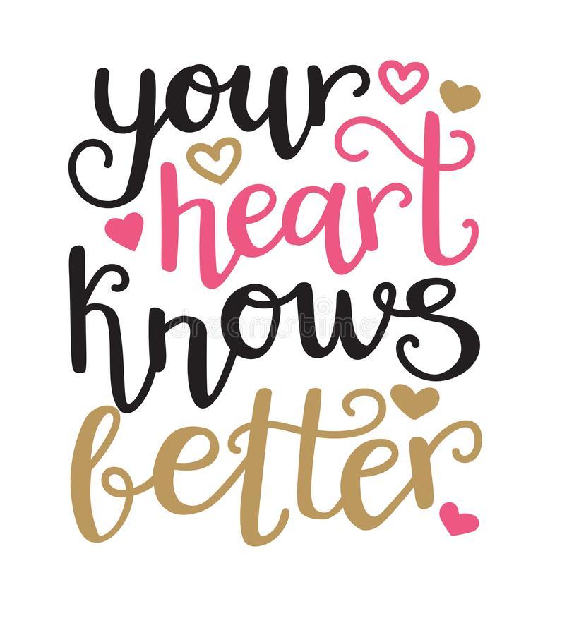 Your heart knows better. Vector typographic illustration in black, pink, gold colors with hand lettering and modern callighraphy. Motivational and vector illustration