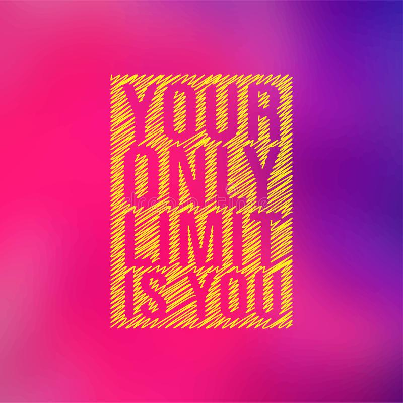 Your only limit is you. Motivation quote with modern background vector. Illustration vector illustration