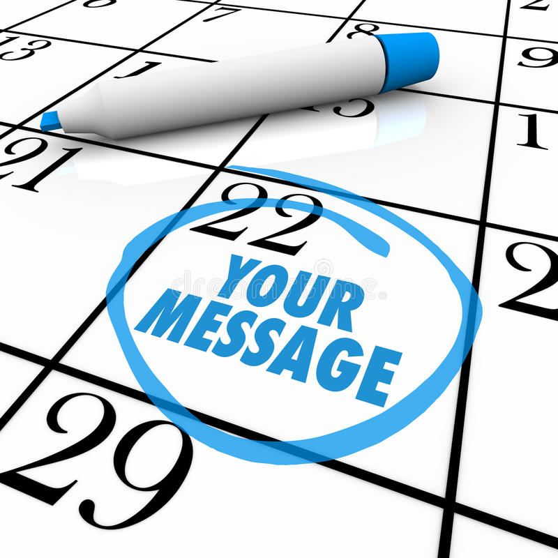 Your Message Circled on Calendar Important Note. The words Your Message circled on a calendar or event planner to remind you of an important occasion, meeting vector illustration