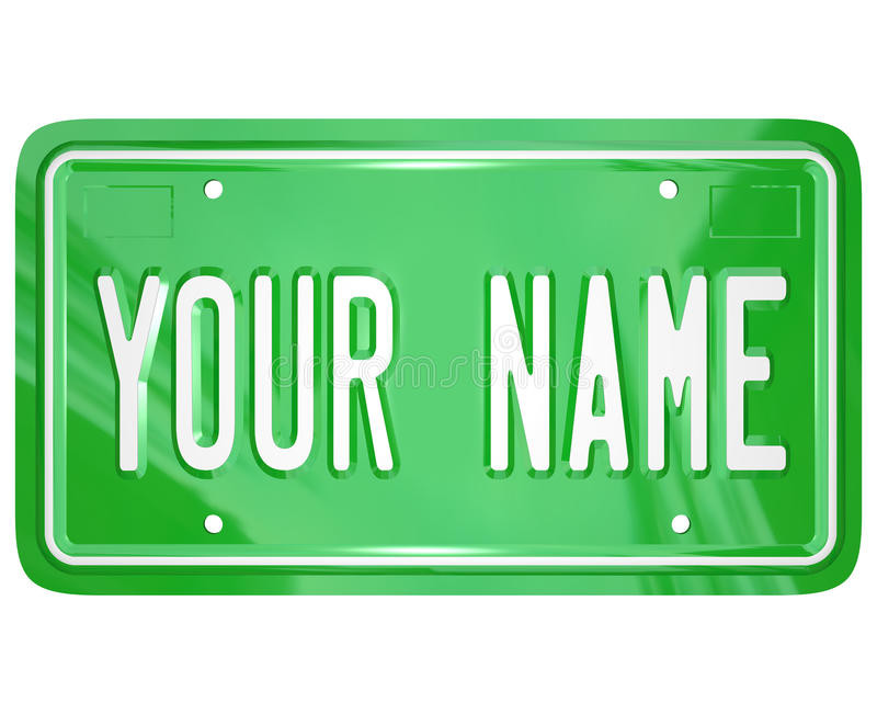 Your Name License Plate Personalized Vanity Badge. A green license vanity plate with the words Your Name to symbolize a personalized badge for your car or other royalty free illustration