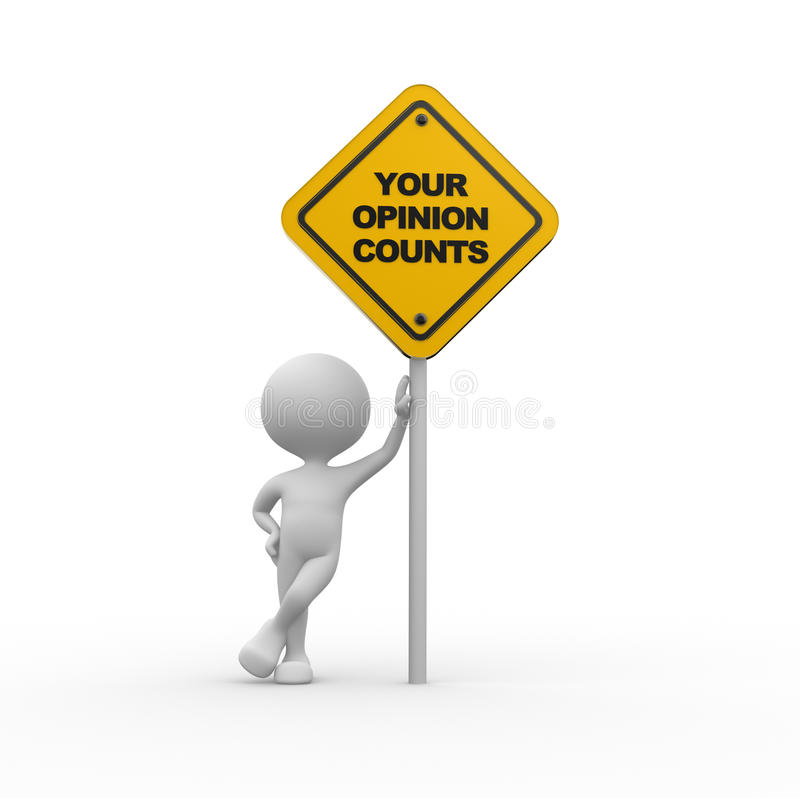 Your opinion counts. 3d people - men, person with a road sign and text Your opinion counts royalty free illustration