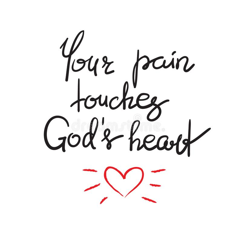 Your pain touches Gods heart. Motivational quote lettering, religious poster. Print for poster, prayer book, church leaflet, t-shirt, postcard, sticker royalty free illustration