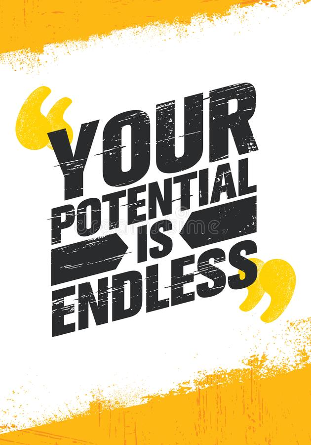 Your Potential Is Endless. Inspiring Creative Motivation Quote Poster Template. Vector Typography Banner Design Concept. On Grunge Texture Rough Background royalty free illustration