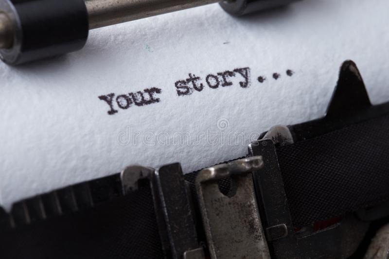 your story? The text is typed on paper with an old typewriter, a vintage inscription, a story of life royalty free stock photo