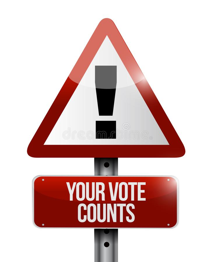 Your vote counts warning street sign message concept. Illustration isolated over a white background royalty free illustration