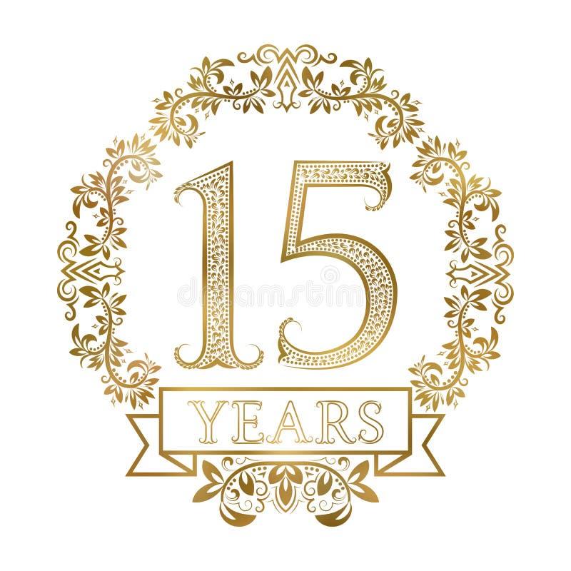 Złoty emblemat fifteenth rok rocznicowi w rocznika stylu ilustracja wektor