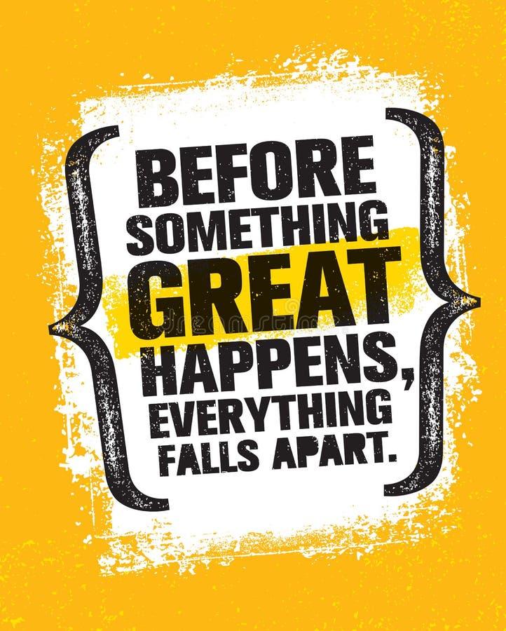 Zanim Coś Wielki Zdarza się, Everything Spada Oddzielnie Inspirować Kreatywnie motywaci wycena plakata szablon royalty ilustracja