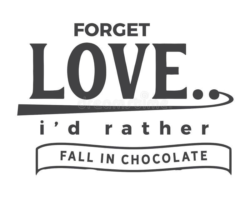 Zapomina miłości, ja raczej spadał w czekoladzie royalty ilustracja