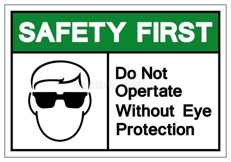 Zbawczy Najpierw no Działa Bez oko ochrony symbolu znaka, Wektorowa ilustracja, Odizolowywa Na Białej tło etykietce EPS10 ilustracji