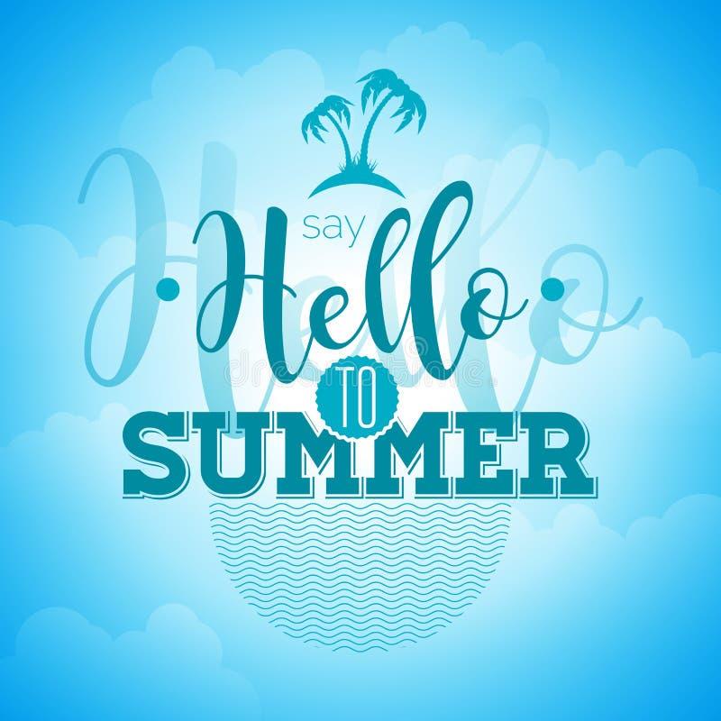 Zeg Hello aan het citaat van de de Zomerinspiratie op blauwe hemelachtergrond Het vectorelement van het typografieontwerp voor gr royalty-vrije illustratie