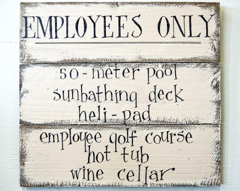 Zeichen der Angestellten nur, Humor stockfotos