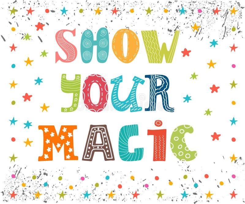 Zeigen Sie Ihre Magie Inspirierend Meldung Nette Grußkarte vektor abbildung