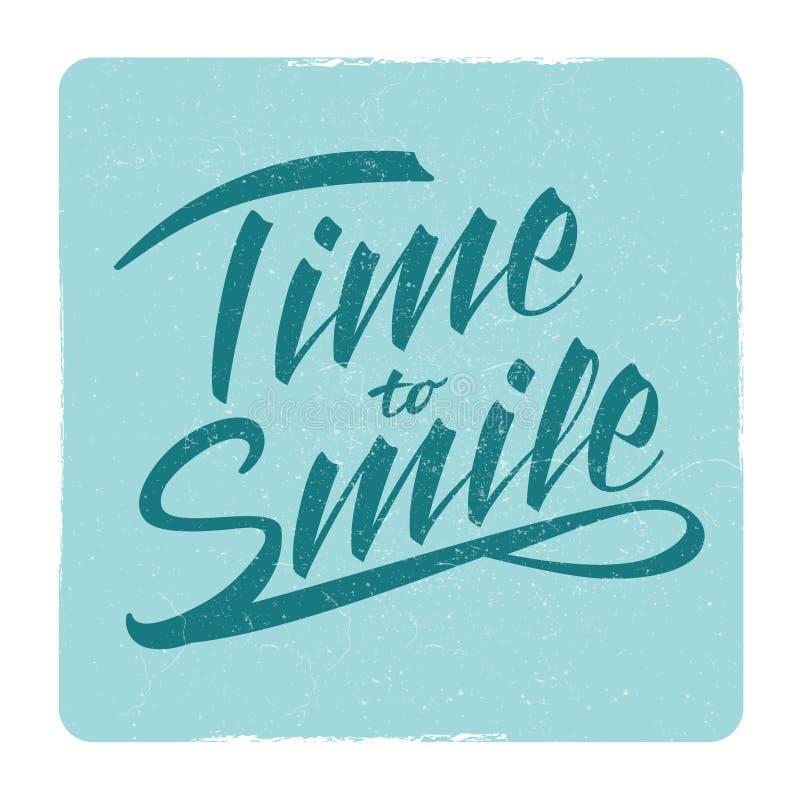 Zeit, zu lächeln Schmutzbeschriftungs-Zeichendesign stock abbildung