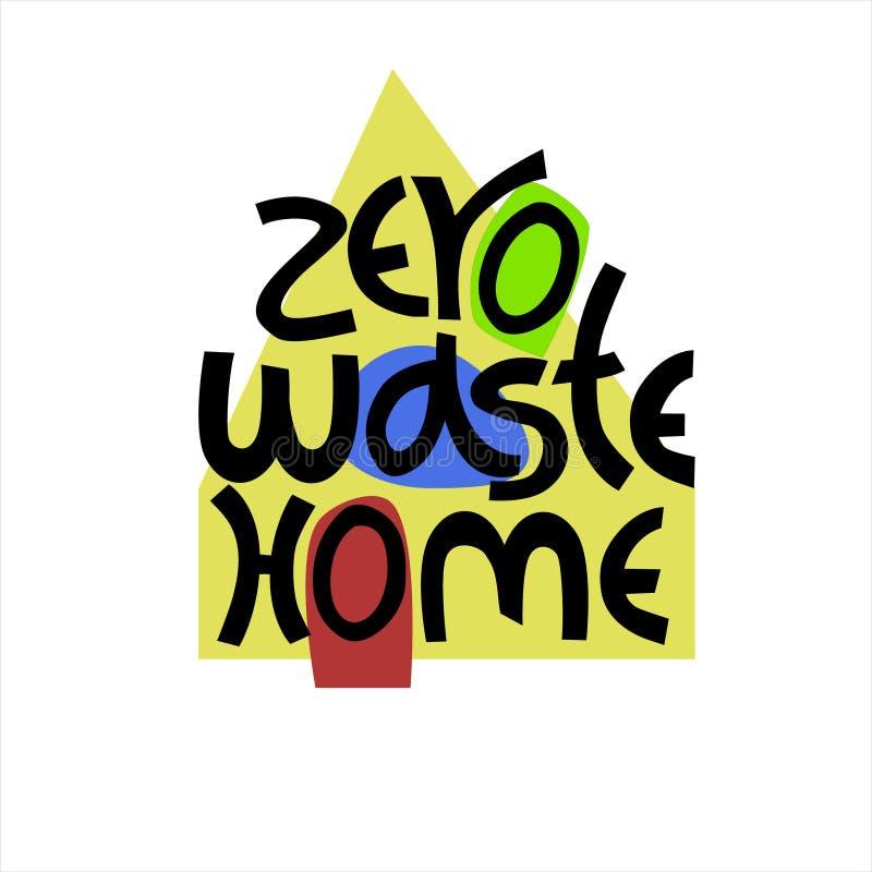 Zero desperdice o logotipo da campanha da casa Rotulação da mão com a silhueta da casa na parte traseira Conceito da vida eco-ami ilustração stock