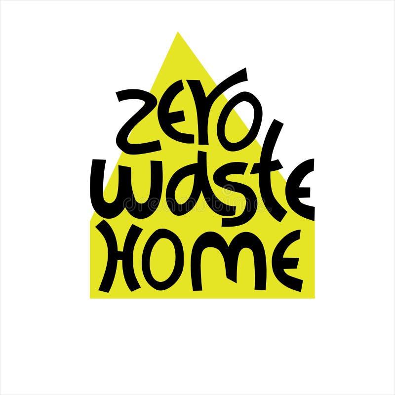 Zero desperdice o logotipo da campanha da casa Rotulação da mão com a silhueta da casa na parte traseira Conceito da vida eco-ami ilustração do vetor
