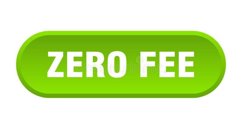 Zero fee button. Zero fee rounded isolated sign.  zero fee royalty free illustration