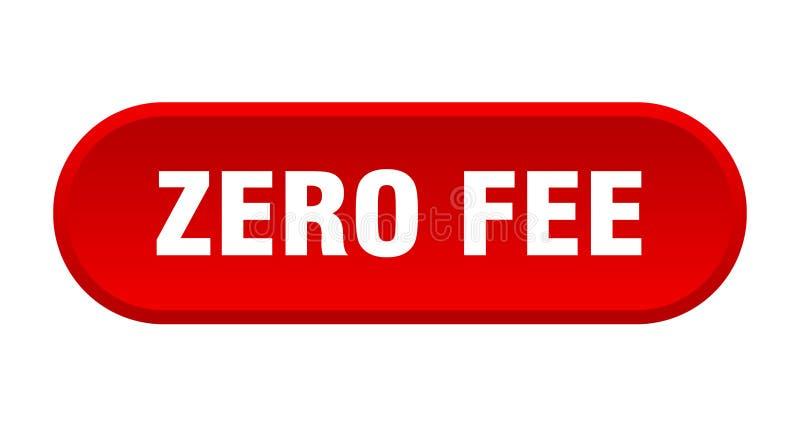 Zero fee button. Zero fee rounded isolated sign.  zero fee stock illustration