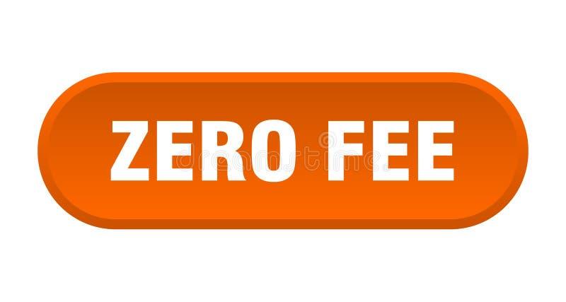 Zero fee button. Zero fee rounded isolated sign.  zero fee vector illustration