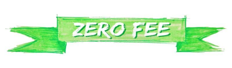 Zero fee ribbon. Zero fee hand painted ribbon sign stock illustration