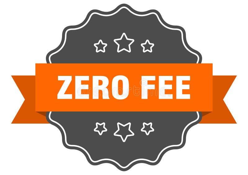 Zero fee label. Zero fee isolated seal.  zero fee vector illustration