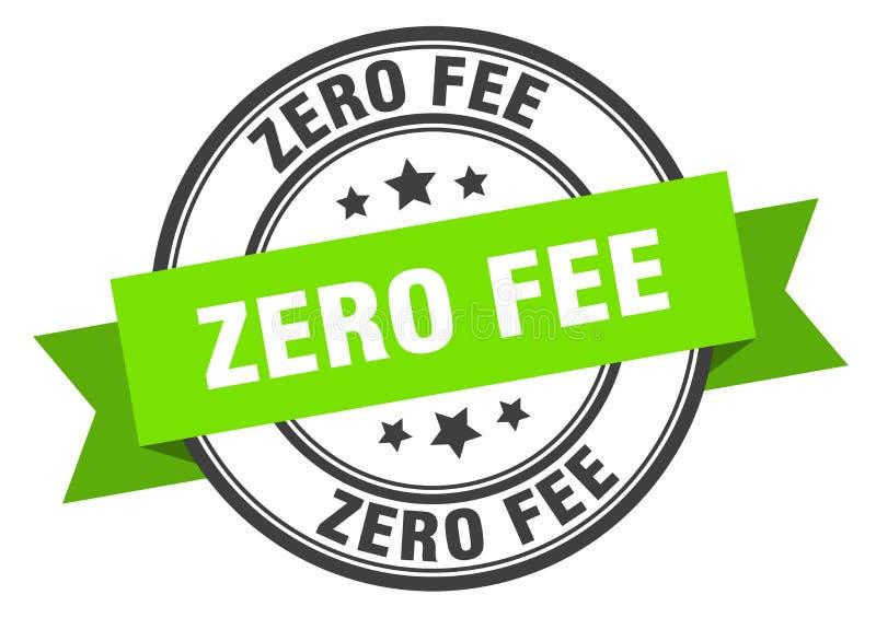Zero fee label. Zero fee isolated sign.  zero fee vector illustration