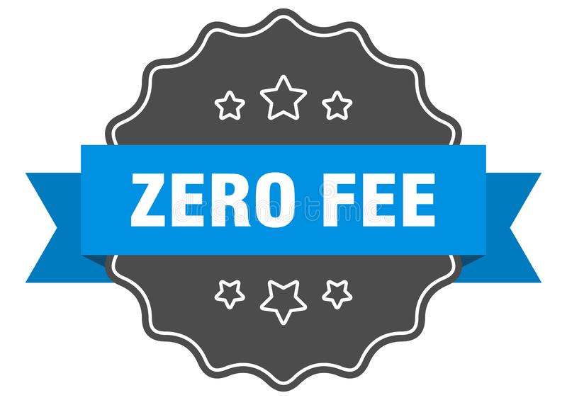 Zero fee label. Zero fee isolated seal.  zero fee stock illustration