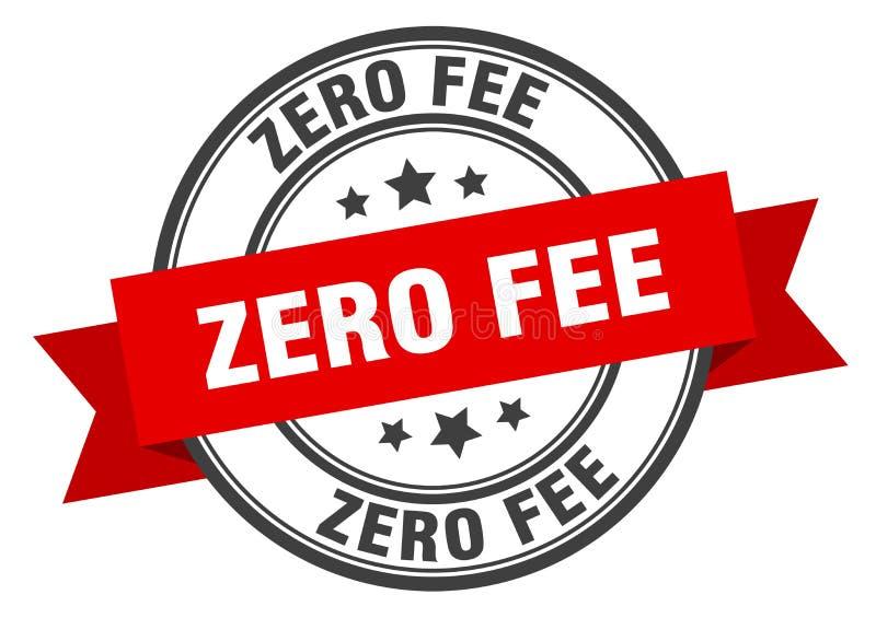 Zero fee label. Zero fee isolated sign.  zero fee royalty free illustration