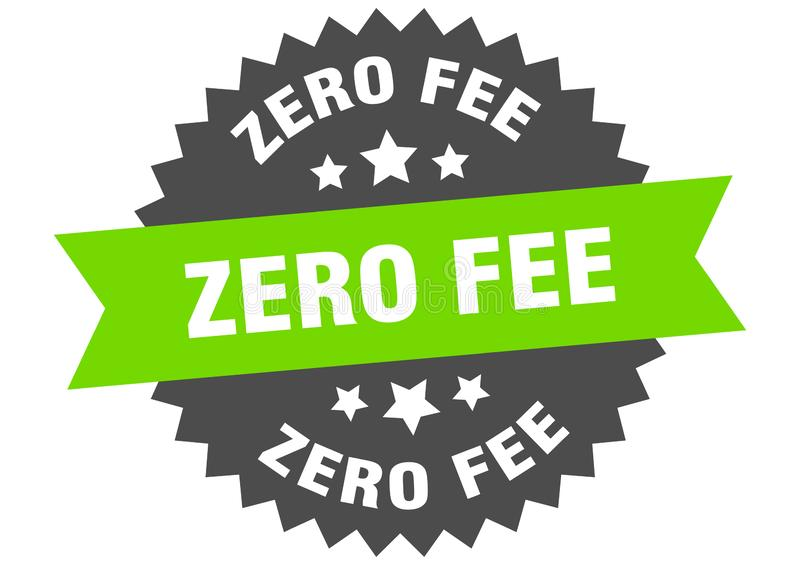 Zero fee. Sign.  circular band isolated label. sticker royalty free illustration