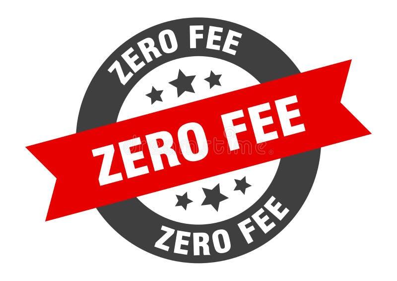 Zero fee sign. Zero fee round ribbon sticker stock illustration