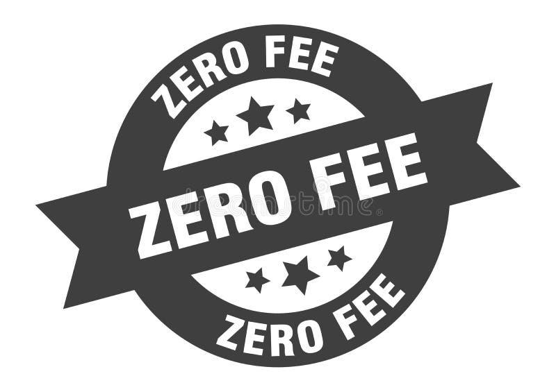 Zero fee sign. Zero fee round ribbon sticker royalty free illustration