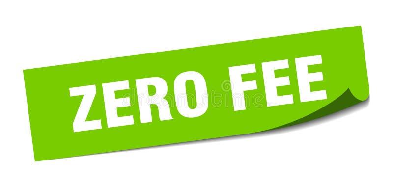 Zero fee sticker. Zero fee square sign. zero fee royalty free illustration