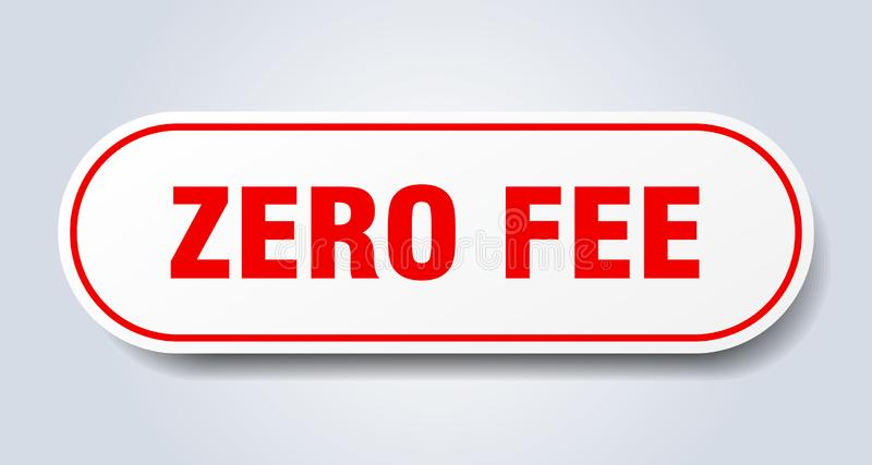 Zero fee sticker. Zero fee rounded isolated sign.  zero fee vector illustration
