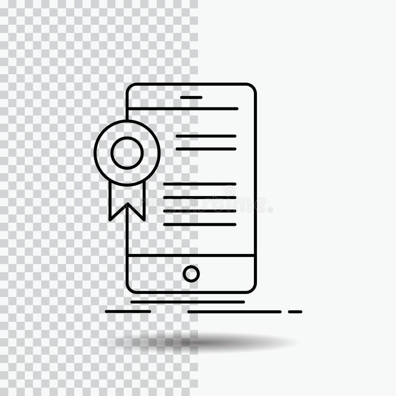 Zertifikat, Bescheinigung, App, Anwendung, Zustimmung Linie Ikone auf transparentem Hintergrund Schwarze Ikonenvektorillustration lizenzfreie abbildung