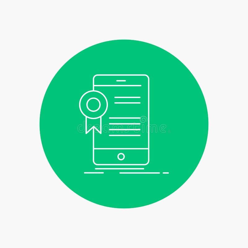 Zertifikat, Bescheinigung, App, Anwendung, Zustimmung weiße Linie Ikone im Kreishintergrund Vektorikonenillustration lizenzfreie abbildung