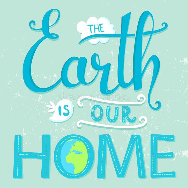 Ziemia jest nasz domem Wektorowy ziemskiego dnia plakat ilustracja wektor