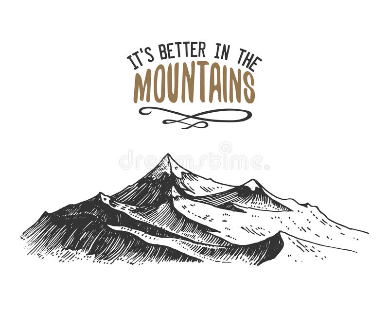 Zijn beter in de bergen ondertekent in uitstekende, oude getrokken hand, schets, of graveerde stijl het moderne kijken bergpiek z vector illustratie