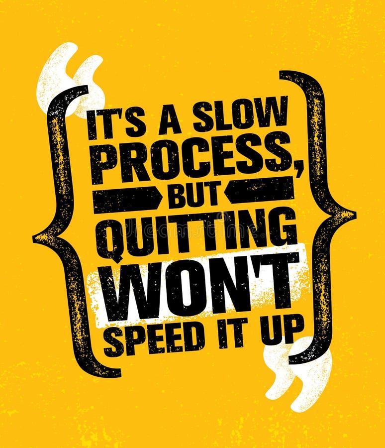 Zijn zal een Langzaam Proces maar het Ophouden met het niet versnellen Training en van de Geschiktheidsgymnastiek het Concept van stock illustratie