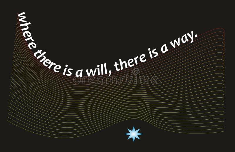 Zitat des Lebens, in dem es einen Willen dort gibt, ist eine Weise, Vetor-Datei, die zum edtable Text einfach ist lizenzfreie abbildung