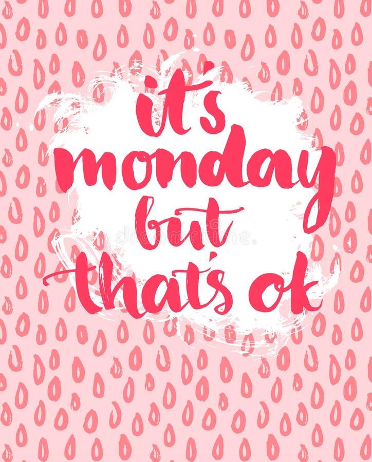 Zitat - es ist Montag, aber das ist okay phrase vektor abbildung