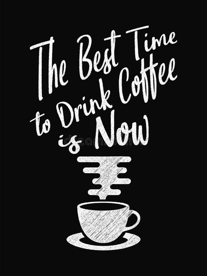 Zitatkaffeeplakat Die beste Zeit, Kaffee zu trinken ist jetzt stock abbildung