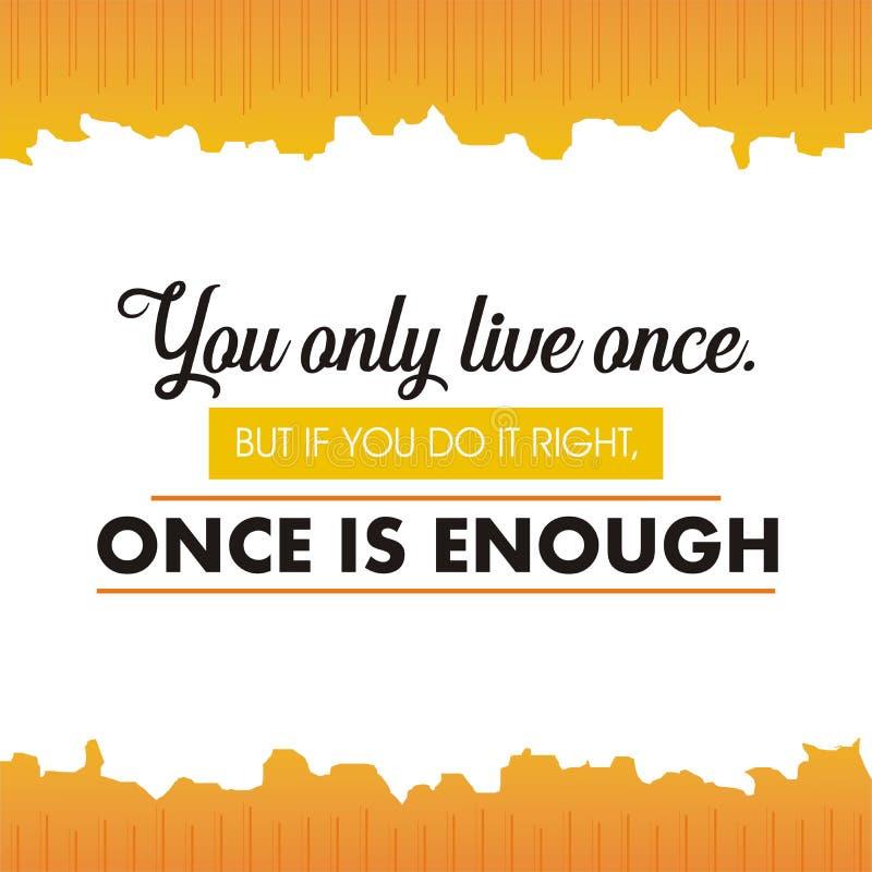 Zitieren Sie Sie nur Live einmal Aber, wenn Sie es Recht tun, ist einmal genug lizenzfreie abbildung