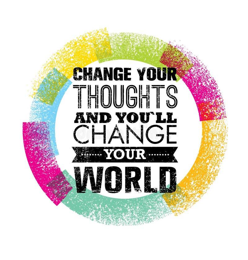 Zmienia Twój myśli I Ty Zmieniasz Twój Światową motywaci wycena Kreatywnie Wektorowy typografii pojęcie ilustracja wektor