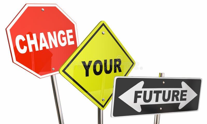 Zmienia Twój Przyszłościowego Zatrzymuje kierunek drogi znaki ulicznych ilustracja wektor