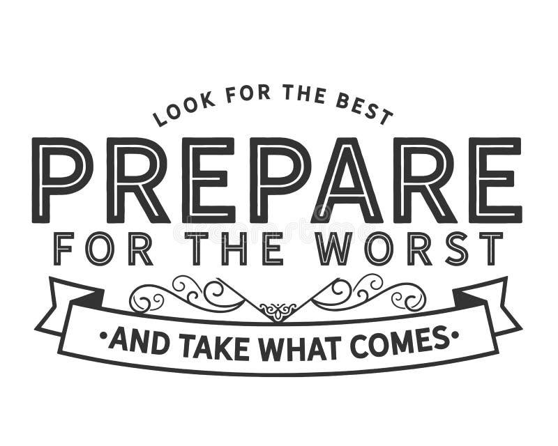 Zoek het beste voorbereidingen treffen voor het slechtst en nemen wat komt stock illustratie