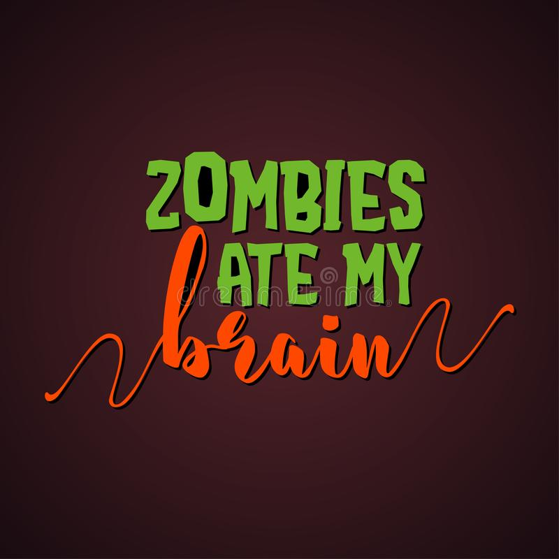 Zombies eat my brain - Halloween quote on black background. Zombiesd eat my brain - halloween quote on black background.  Good for t-shirt, mug, scrap booking royalty free illustration