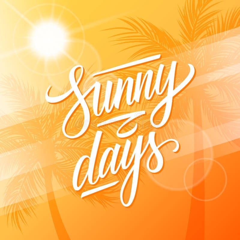 Zonnige Dagen Zomerachtergrond met kalligrafisch het van letters voorzien tekstontwerp, palmen en de zomerzon stock illustratie