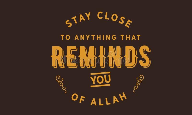 Zostaje blisko do cokolwiek który Przypomina ciebie Allah ilustracji