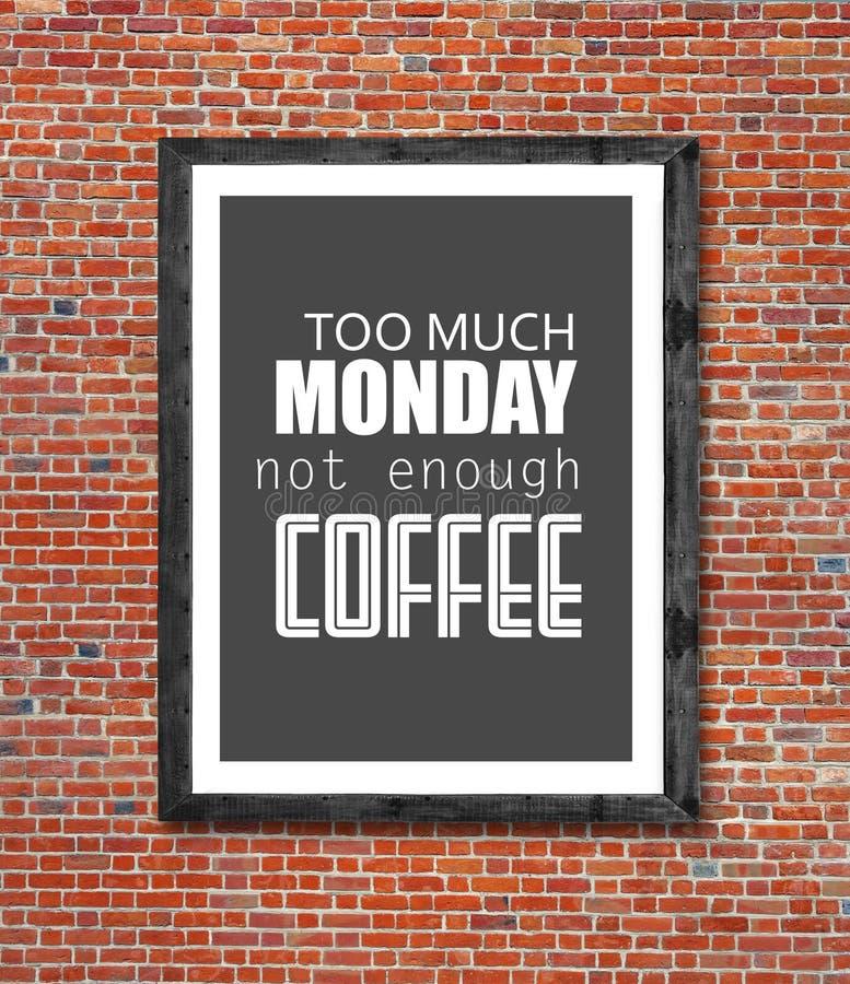Zu viel Montag nicht genügend Kaffee geschrieben in Bilderrahmen stockfotos